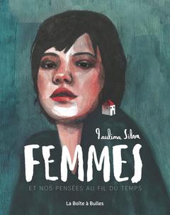 «Femmes et nos pensées au fil du temps» de Paulina Silva